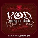 P O D - Going in blind