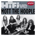 Mott The Hoople - Rhino hi-five: mott the hoople