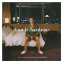 Air / Brian Reitzell / Death In Vegas / Jesus / My Bloody Valentine / Phoenix / Squarepusher / Sébastien Tellier - lost in translation [bof]