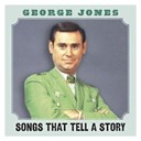 George Jones - Songs that tell a story