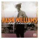 Hank Williams - Hank williams: the lost concerts: limited collector's edition