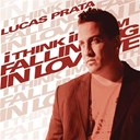 Lucas Prata - I think i'm falling in love