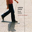 Robbie Rivera - Float away (remix package 1)
