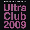 Austin Leeds / Cezar / Jj Flores & Steve Smooth / Larry Tee / Nick Terranova / Robbie Rivera Pres. Keylime / Roger Sanchez Pres. Translantic Soul / Second Sun / Serge Devant - Killgore presents ultra club 2009