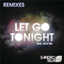 Sandro Silva - Let go tonight remixes