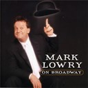 Mark Lowry - Mark lowry on broadway