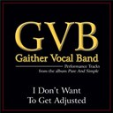 Gaither Vocal Band - I don't want to get adjusted