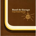 Band De Garage - Corpo-trash-vidange