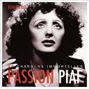 Édith Piaf - Passion piaf : 25 chansons immortelles (remasterisé)