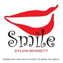 Sylvia Bennett - Smile (songs we love with a twist to make you smile)