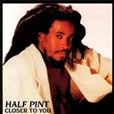 Half Pint - Closer to you