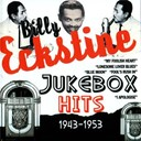 Billy Eckstine - Jukebox hits 1943-1953