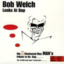 Bob Welch - Bob welch looks at bop