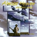John Denver - Almost heaven: john denver's america (the original cast recording)