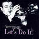Bunny Berigan - Let's do it!