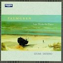 Izumi Tateno - Selim palmgren * late works for piano