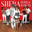 Sheba Potts-Wright - I came to get down