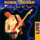 Robin Trower - Living out of time - live