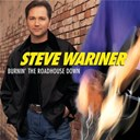 Steve Wariner - Burnin' the roadhouse down