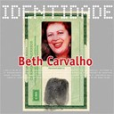 Beth Carvalho - Identidade - beth carvalho
