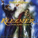 Brave Old World / Itzhak Perlman / The Klezmatics / The Klezmer Conservatory Band - Klezmer : at the fiddler's house