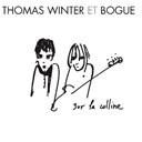 Bogue Winter / Thomas - Sur la colline