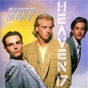 Heaven 17 - Best Of Heaven 17