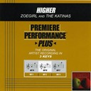 Zoegirl - Premiere performance plus: higher