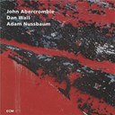 Adam Nussbaum / Dan Wall / John Abercrombie - While we're young