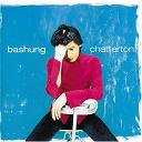 Alain Bashung - Chatterton