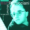 Michel Petrucciani - Days of wine and roses (the owl years 1981/1985)