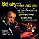 "His Creole Jazz Band / Kid Ory - In los angeles at the dixieland jubilee (feat. teddy buckner, joe darensbourg, lloyd glenn, ed garland, minor ""ram"" hall)"