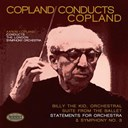 Aaron Copland / The London Symphony Orchestra - Copland conducts copland: billy the kid orchestral suite, statements for orchestra & symphony no. 3