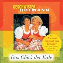 Geschwister Hofmann - Das gl&uuml;ck der erde (incl. bonustrack)