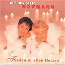 Geschwister Hofmann - Frieden in allen herzen