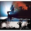 Patrick Bruel - Rien ne s'efface (live)