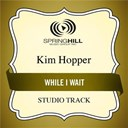 Kim Hopper - While i wait (studio track)
