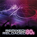Dj Eclipse - Remixed and reloaded: 80s