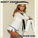 Nancy Sinatra - Bubblegum girl volume 1