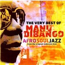 Manu Di Bango - The very best of manu dibango:  afro soul jazz from the original makossa man
