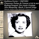 Kathleen Ferrier - Chausson: poeme de l'amour et de la mer / brahms: vier ernste / ges&auml;nge/bach: arias