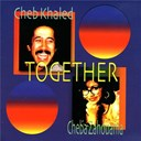 Cheb Khaled / Cheba Zahouania - Together