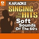 April Stevens / Bobby Vee / Gary Puckett / Jay Black Formerly Of Jay / Nino Tempo / Skeeter Davis / The Americans / The Association / The Classics Iv / The Fleetwoods / The Kingston Trio / The Shirelles / The Union Gap - Karaoke: soft sounds of the 60's - singing to the hits