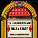 Dale / Grace - I'm leaving it up to you  stop and think it over