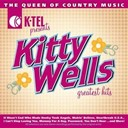 Kitty Wells - Kitty wells greatest hits - the queen of country