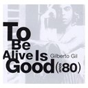 Gilberto Gil - It's good to be alive - anos 80
