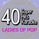B The Star - 40 super hits karaoke: ladies of pop