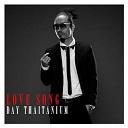 Day Thaitanium - Love song