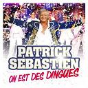 Patrick Sébastien - On est des dingues