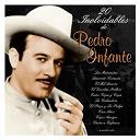 Pedro Infante - 20 inolvidables de pedro infante